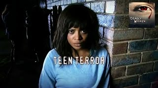 getlinkyoutube.com-DEADLY WOMEN | Teen Terror | S6E9