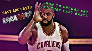 HOW TO UPLOAD PICTURES TO NBA 2K17 | TUTORIAL (EASY!!)