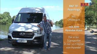 getlinkyoutube.com-The new Hyundai H350 - erste Testfahrt - BKF TV Reportage
