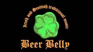 My Darling Asleep / Boys Of Malin / High Road To Linton - Beer Belly - Irish music - irska glasba