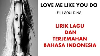 LOVE ME LIKE YOU DO- ELLIE GOULDING | LIRIK LAGU DAN TERJEMAHAN BAHASA INDONESIA