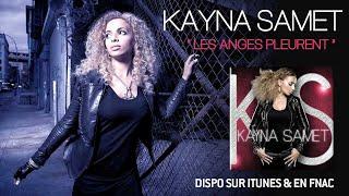 Kayna Samet - Les anges pleurent