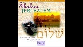 getlinkyoutube.com-~ Shalom Jerusalem - Paul Wilbur ~