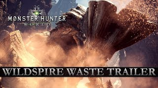 Monster Hunter: World - Wildspire Waste Trailer