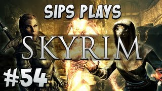 Sips Plays Skyrim - Part 54 - A Night to Remember