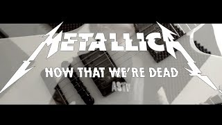 NOW THAT WE'RE DEAD - METALLICA  karaoke version ( no vocal ) lyric instrumental