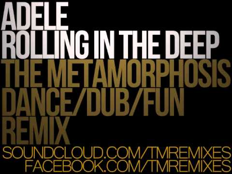 ROLLING IN THE DEEP [ADELE REMIX] - THE METAMORPHOSIS 2011