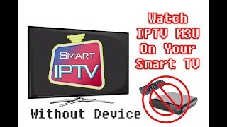 How To Watch IPTV M3U On Your Smart TV Samsung - LG - Amazon Fire Tv