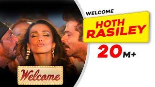 Hoth Rasiley   Welcome   Malaika Arora   Nana Patekar   Anil Kapoor