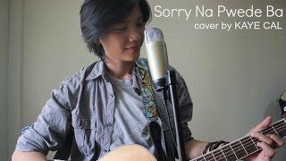 Sorry Na Pwede Ba   Rico J. Puno (KAYE CAL Acoustic Cover)