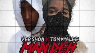 Vershon & Tommy Lee Sparta - Man Deh yah