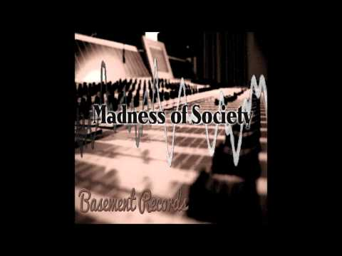 Madness of Society - All these things [Track 7 Basement Records]