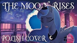 getlinkyoutube.com-☾ The Moon Rises - POLISH COVER ☾