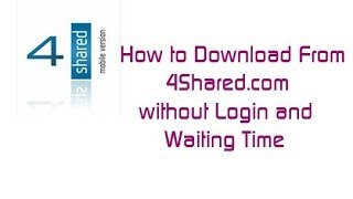 getlinkyoutube.com-How to download from 4shared without login and waiting Time
