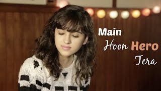getlinkyoutube.com-Main Hoon Hero Tera | Cover by Shirley Setia ft. Arjun Bhat | Hero | (Salman Khan, Armaan Malik)