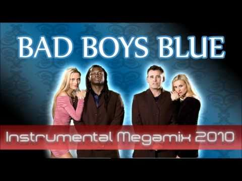 Bad Boys Blue Megamix 2010 (DJ*BNY Instrumental Edit) (Final Version!!)