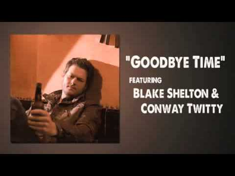 Blake Shelton and Conway Twitty Goodbye Time