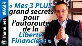 Mes 3 plus grands secrets 🤐 pour l'autoroute de la Liberté Financière 💸 width=