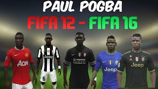 Paul Pogba from FIFA 12 to FIFA 16 - WITH GAMEPLAY , FACES, AND STATS