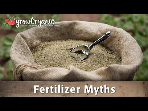 Organic Gardening Myths - Fertilizers