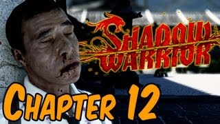 Shadow Warrior 2013 Walkthrough - Chapter 12 Some of us Have Learned Not To Burn Bridges HD width=