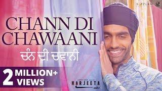 Chann Di Chawaani - Ammy Virk , Mannat Noor   HARJEETA   New Songs 2018   Lokdhun