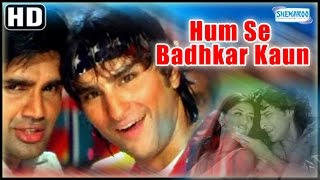 Humse Badhkar Kaun{HD} - Sunil Shetty, Saif Ali Khan, Sonali Bendre - 90's Hit-(With Eng Subtitles)