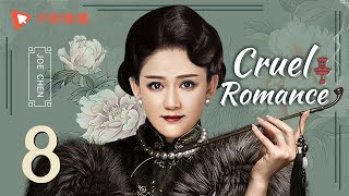 Cruel Romance - Episode 8(English sub) [Joe Chen, Huang Xiaoming]
