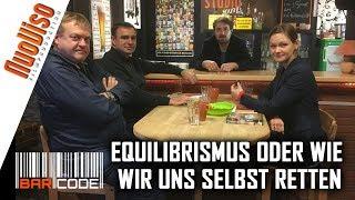 Equilibrismus - Wir müssen uns selbst retten! #BarCode mit Eric Bihl & Dirk Pohlmann