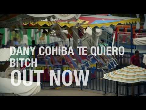 Dany Cohiba Te Quiero Bitch Bronx Cheer Remix