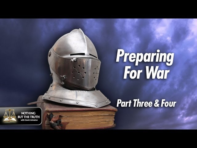 Preparing For War - Parts 3-4