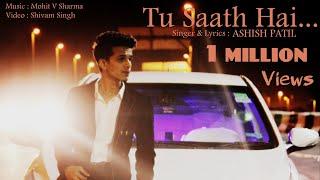 Tu Saath Hai | Ashish Patil | New Song 2k16 HD width=