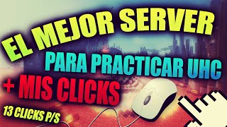 getlinkyoutube.com-EL MEJOR SERVIDOR NO PREMIUM PARA PRACTICAR PVP - UHC + MIS CLICKS [10-13 c/s]
