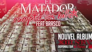 El Matador - Compter Les Billets (ft. Brasco )