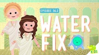 Water Fix!: Crash Course Kids #36.2