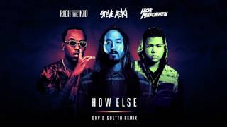 Steve Aoki - How Else (Remix) (ft. Rich The Kid & ILoveMakonnen)