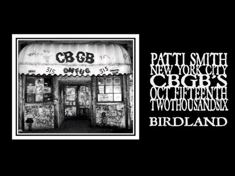 Patti Smith - Birdland (CBGB's Closing Night 2006)