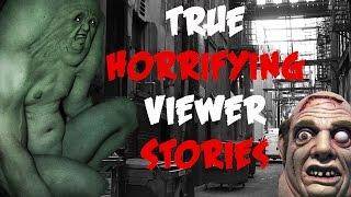 getlinkyoutube.com-Five TRUE Scary Terrifying Viewer Stories