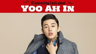 TOP 15 Interesting Facts about Yoo Ah In