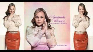 getlinkyoutube.com-Amanda Ferrari O Meu Deus É O Teu Deus CD Completo