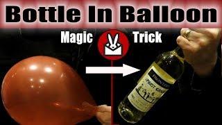 Wine Bottle In A Balloon Magic Trick