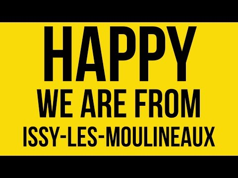 happy we are from issy les moulineaux