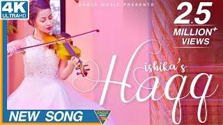 Haqq | Official Video | Ishika | AR Deep | Navi Ferozpurwala | New Punjabi Song | Eagle Music