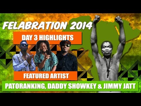 2014 Felabration Day 3 with Patoranking, Showkey And Jimmy Jatt