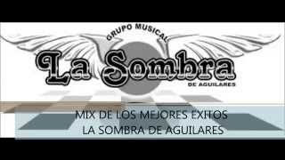 getlinkyoutube.com-LA SOMBRA DE AGUILARES MIX