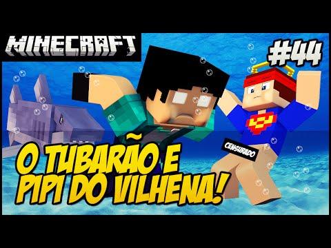 Minecraft - REZENOÉ #44 PIPI DO VILHENA E TUBARÃO FEROZ!!