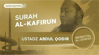 Ustadz Abdul Qodir - Surah Al Kafirun width=
