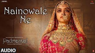 Padmaavat: Nainowale Ne Full Audio Song   Deepika Padukone   Shahid Kapoor   Ranveer Singh