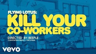 getlinkyoutube.com-Flying Lotus - Kill Your Co-Workers