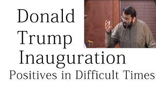 getlinkyoutube.com-Positives in Difficult Times (Donald Trump inauguration) - Dr. Sh. Yasir Qadhi